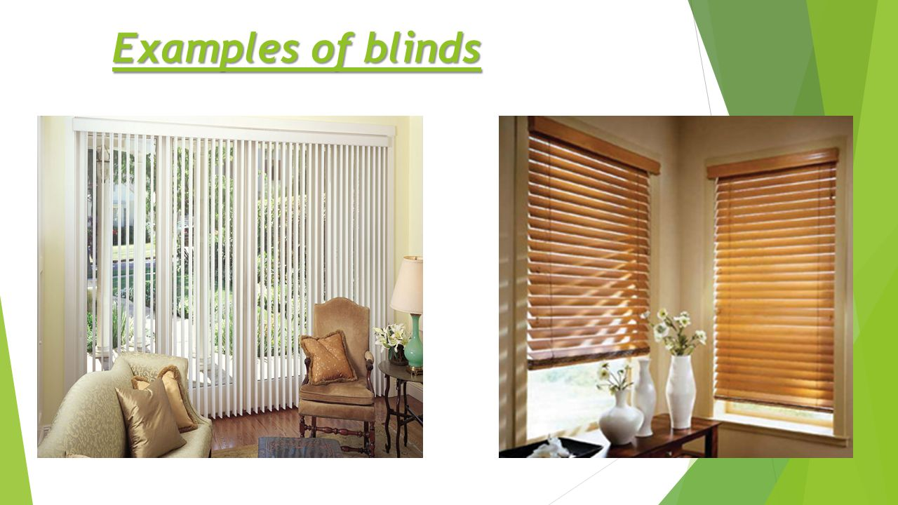 Examples of blinds