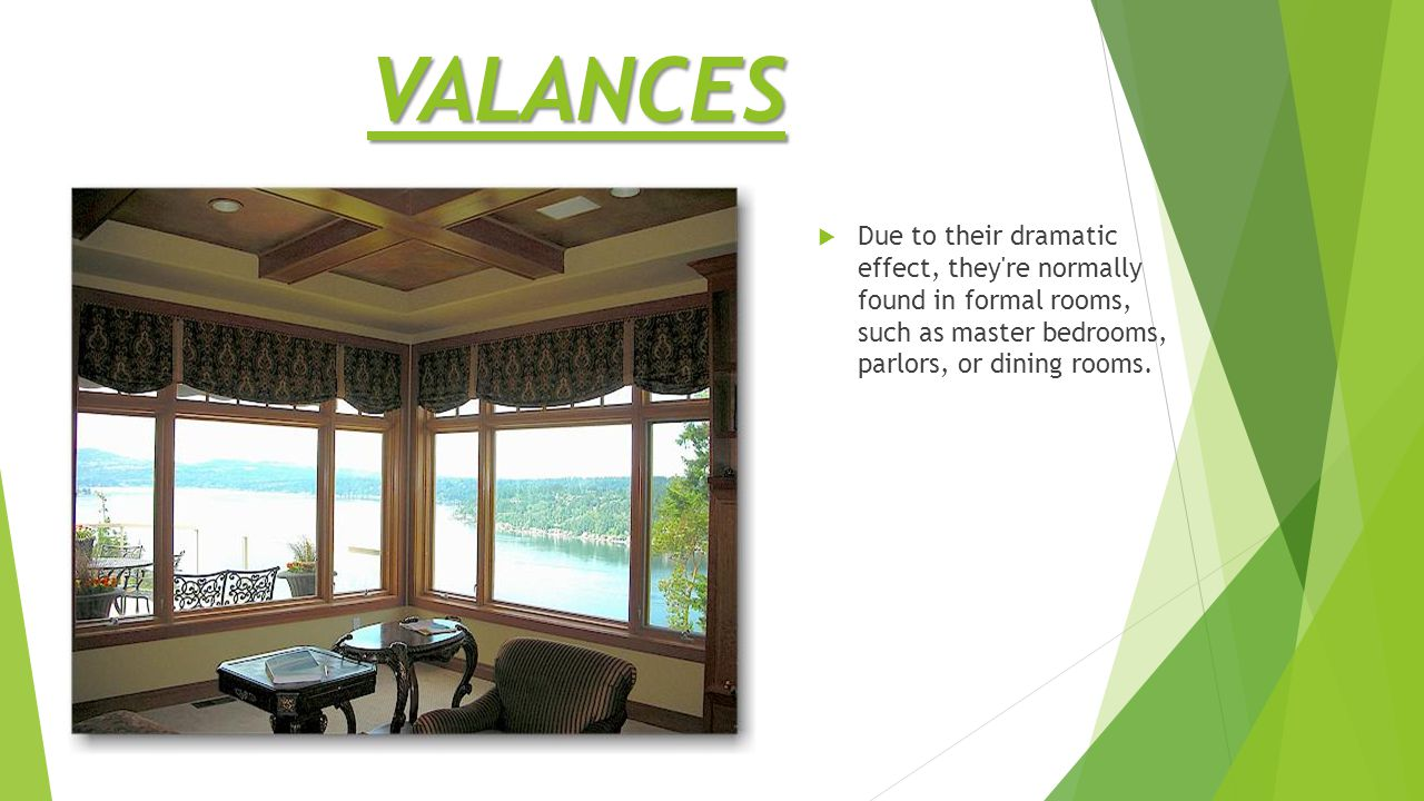  Due to their dramatic effect, they re normally found in formal rooms, such as master bedrooms, parlors, or dining rooms.