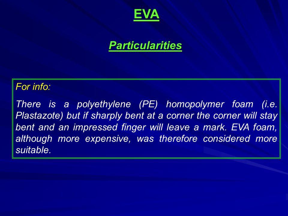 For info: There is a polyethylene (PE) homopolymer foam (i.e.