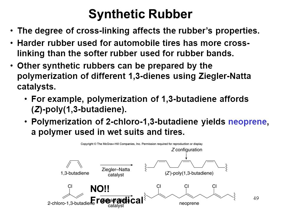 49 The degree of cross-linking affects the rubber's properties. Harder rubber used for automobile tires has more cross- linking than the softer rubber