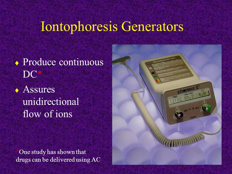 Iontophoresis Generators  Produce continuous DC*  Assures unidirectional flow of ions *One study has shown that drugs can be delivered using AC