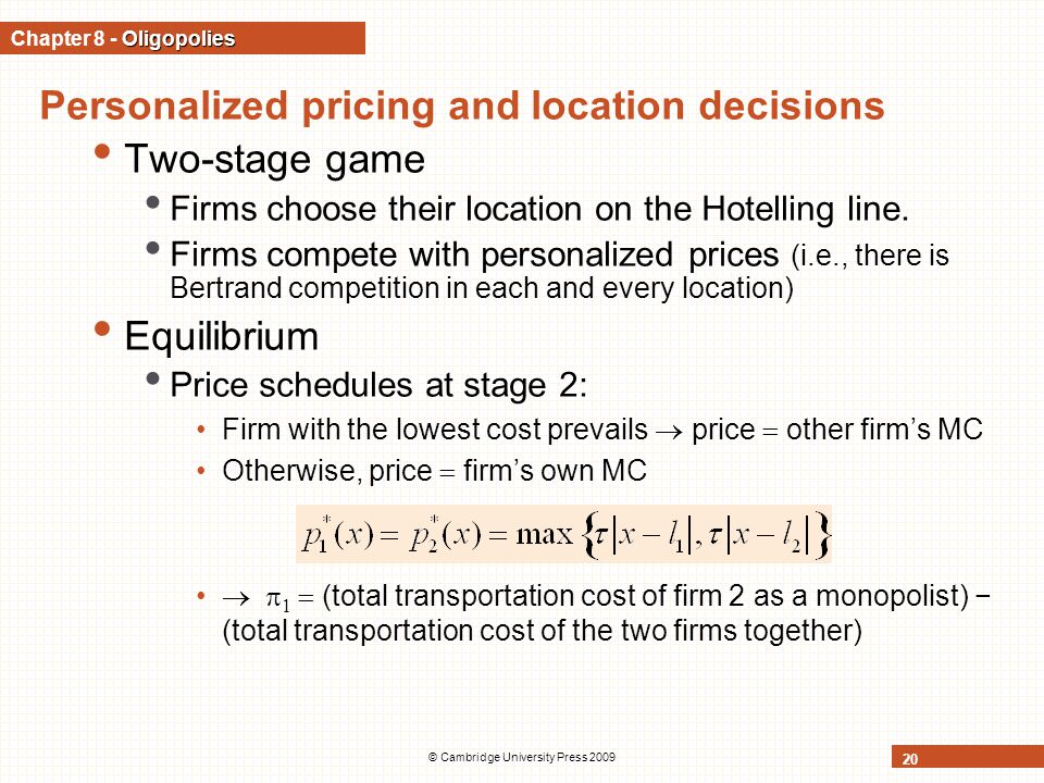 © Cambridge University Press 2009 20 Personalized pricing and location decisions Two-stage game Firms choose their location on the Hotelling line.