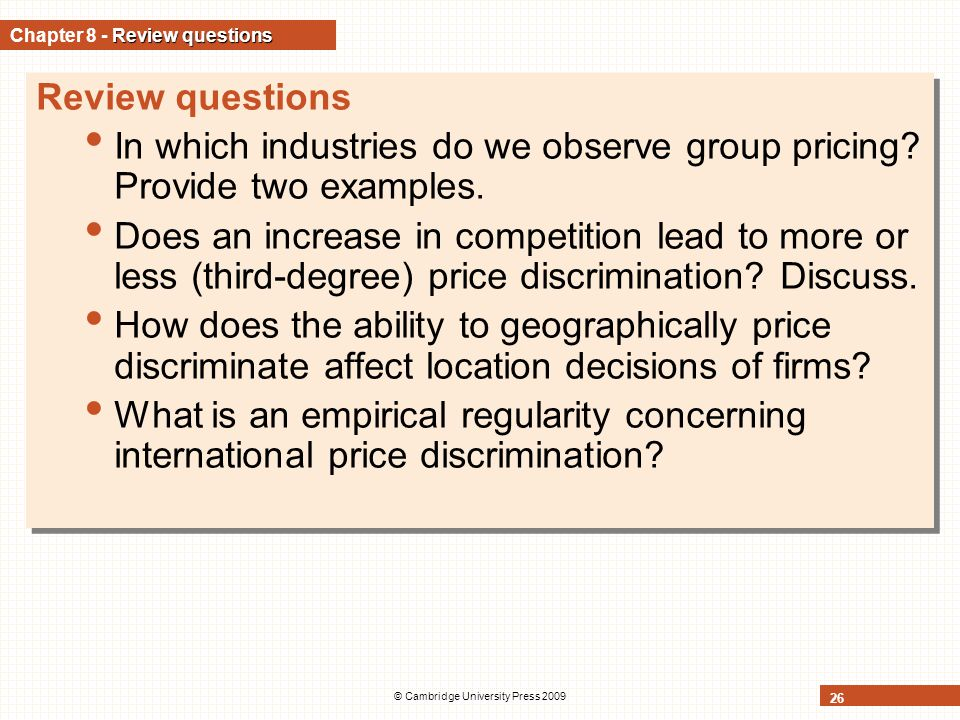 © Cambridge University Press 2009 26 Review questions Chapter 8 - Review questions Review questions In which industries do we observe group pricing.