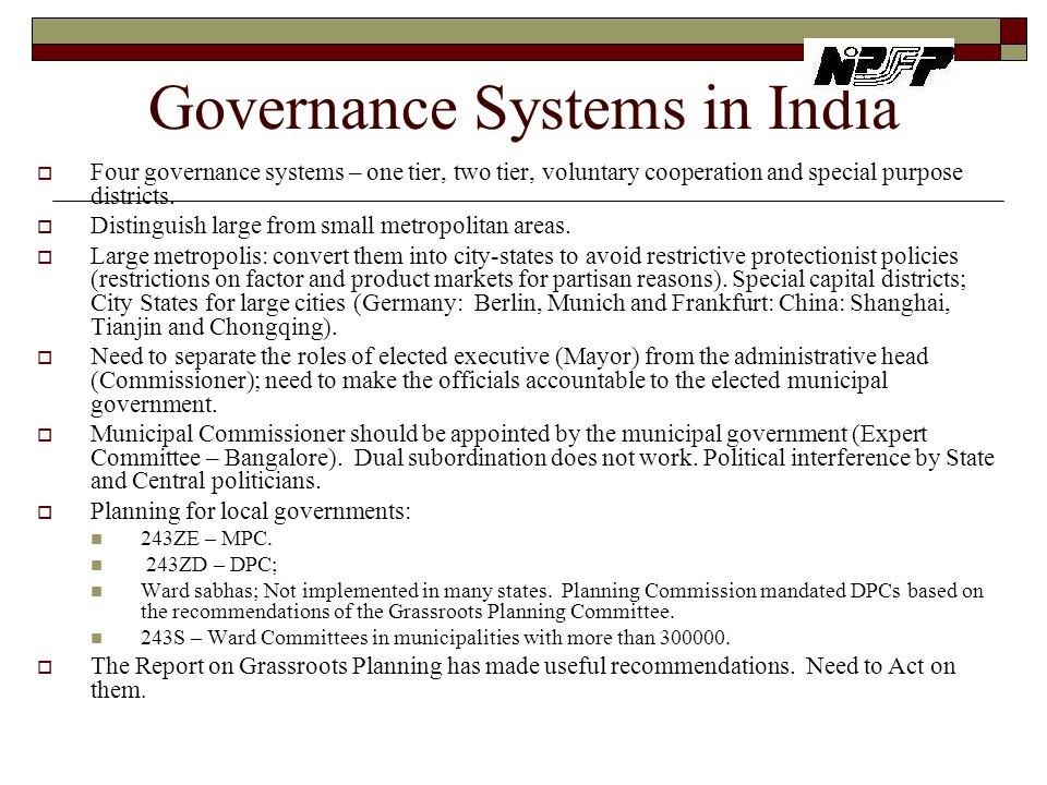 Governance Systems in India  Four governance systems – one tier, two tier, voluntary cooperation and special purpose districts.  Distinguish large f
