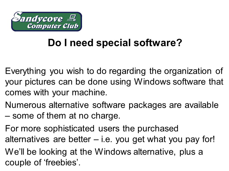 Do I need special software.