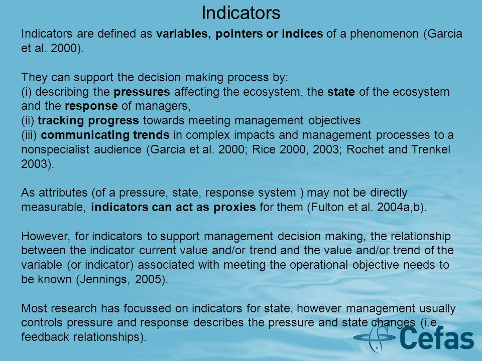 Indicators Indicators are defined as variables, pointers or indices of a phenomenon (Garcia et al.