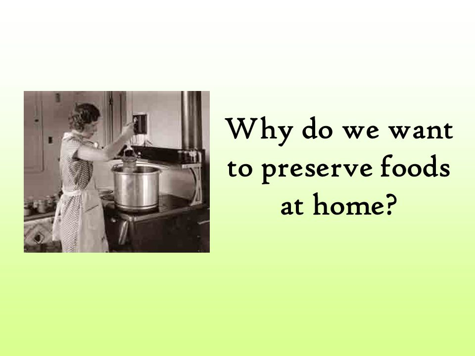 How do we preserve foods.