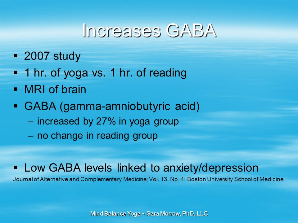 Mind Balance Yoga ~ Sara Morrow, PhD, LLC Increases GABA  2007 study  1 hr.