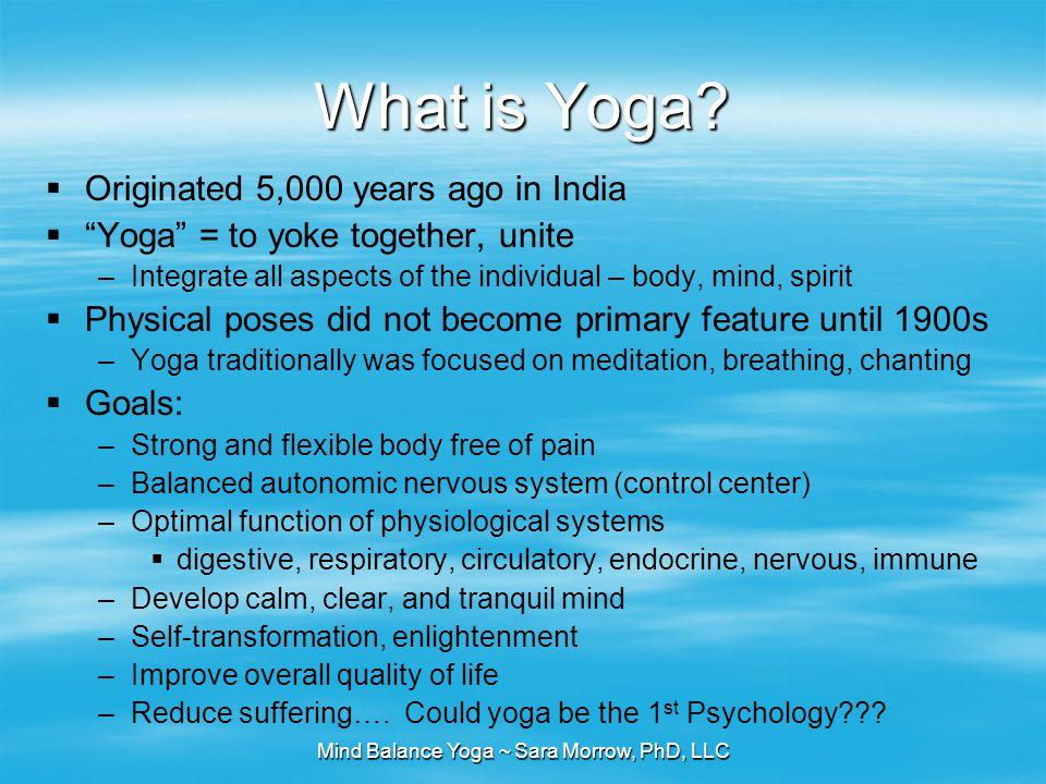 Mind Balance Yoga ~ Sara Morrow, PhD, LLC What is Yoga.