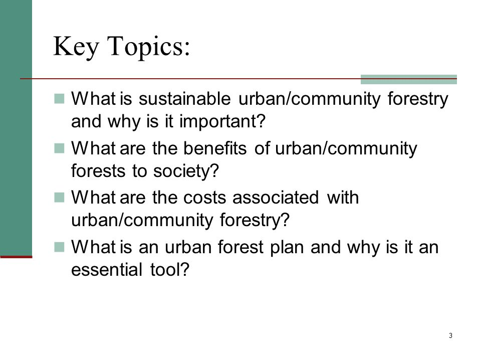 Urban Forestry… Refers to all publicly and privately owned trees within an urban area, including: Trees along streets Trees in backyards Urban parks Landscaped boulevards Public gardens Greenways Nature preserves 4