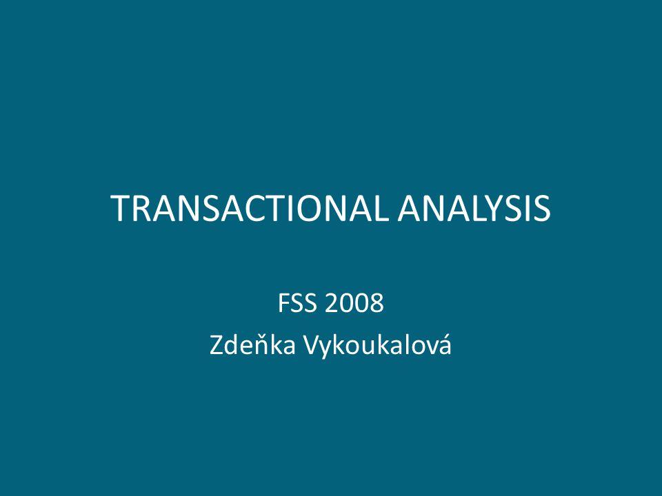 TRANSACTIONAL ANALYSIS FSS 2008 Zdeňka Vykoukalová