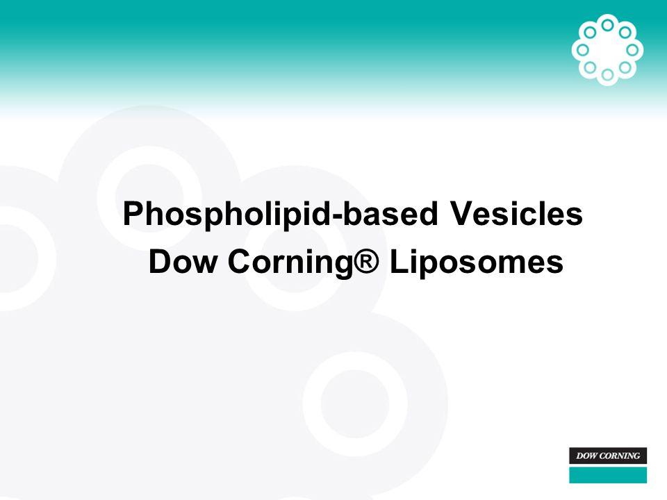 Phospholipid-based Vesicles Dow Corning® Liposomes