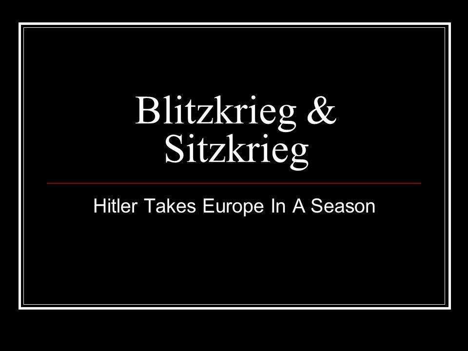 Blitzkrieg & Sitzkrieg Hitler Takes Europe In A Season
