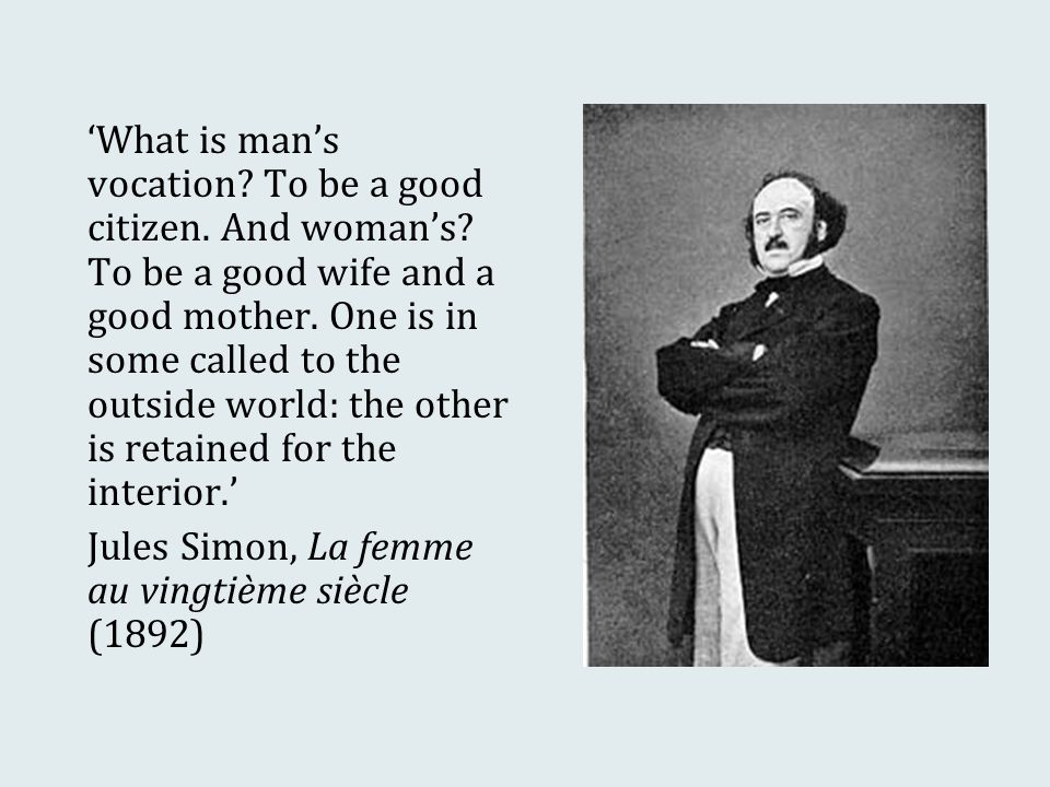 'What is man's vocation.To be a good citizen. And woman's.