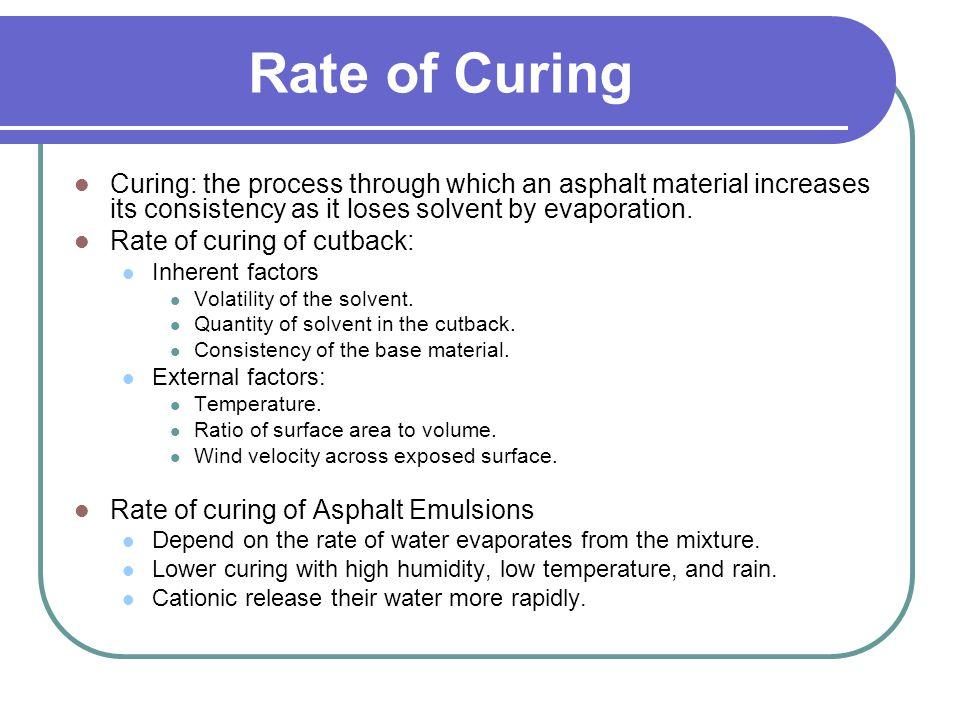Durability/ Factors Influencing Weathering Oxidation: oxygen attack asphalt… cause hardening and loss of plastic characteristics. Volatilization: evap