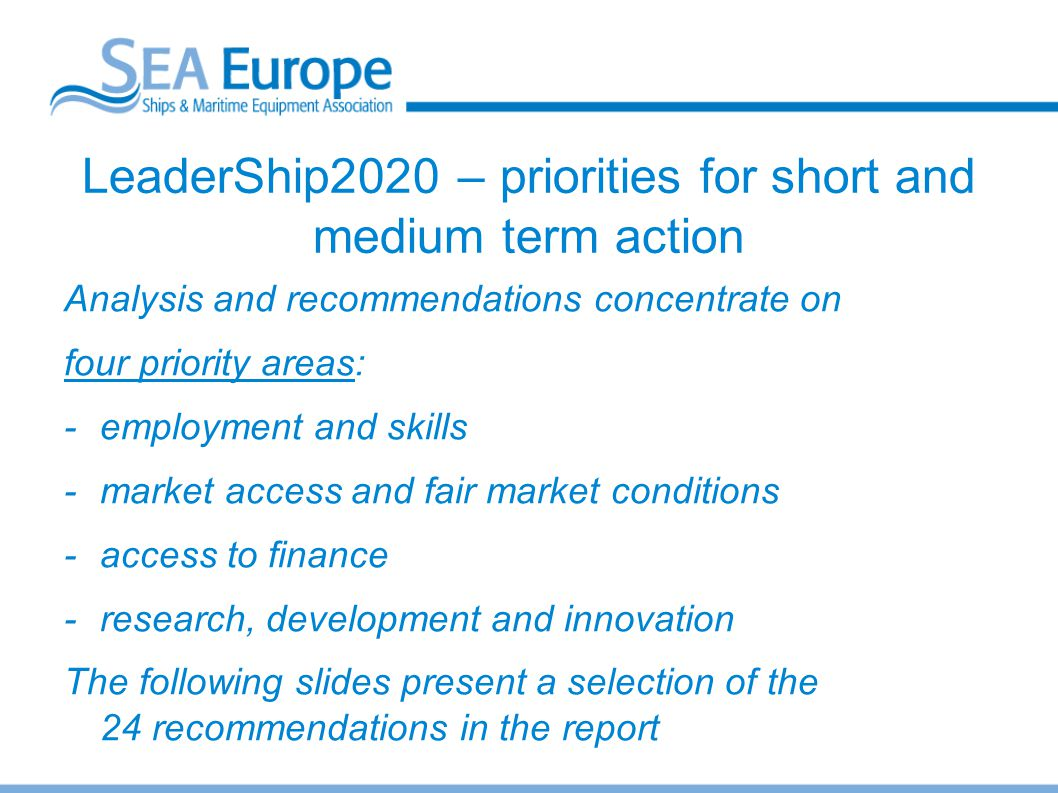 LeaderShip2020 – priorities for short and medium term action Analysis and recommendations concentrate on four priority areas: -employment and skills -