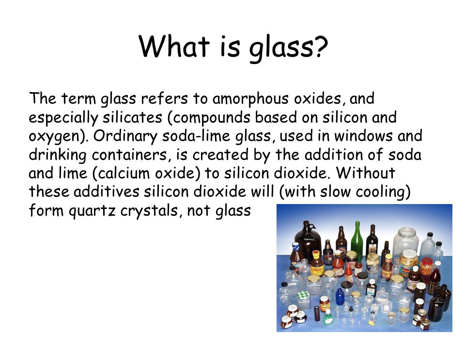 What is glass.