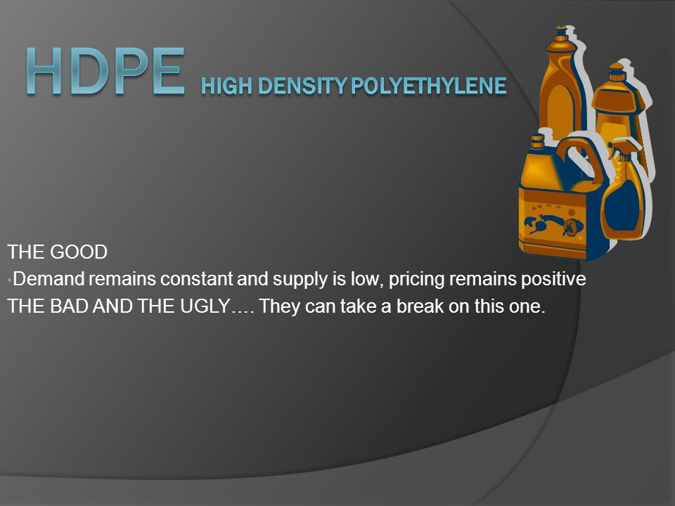 THE GOOD Demand remains constant and supply is low, pricing remains positive THE BAD AND THE UGLY….