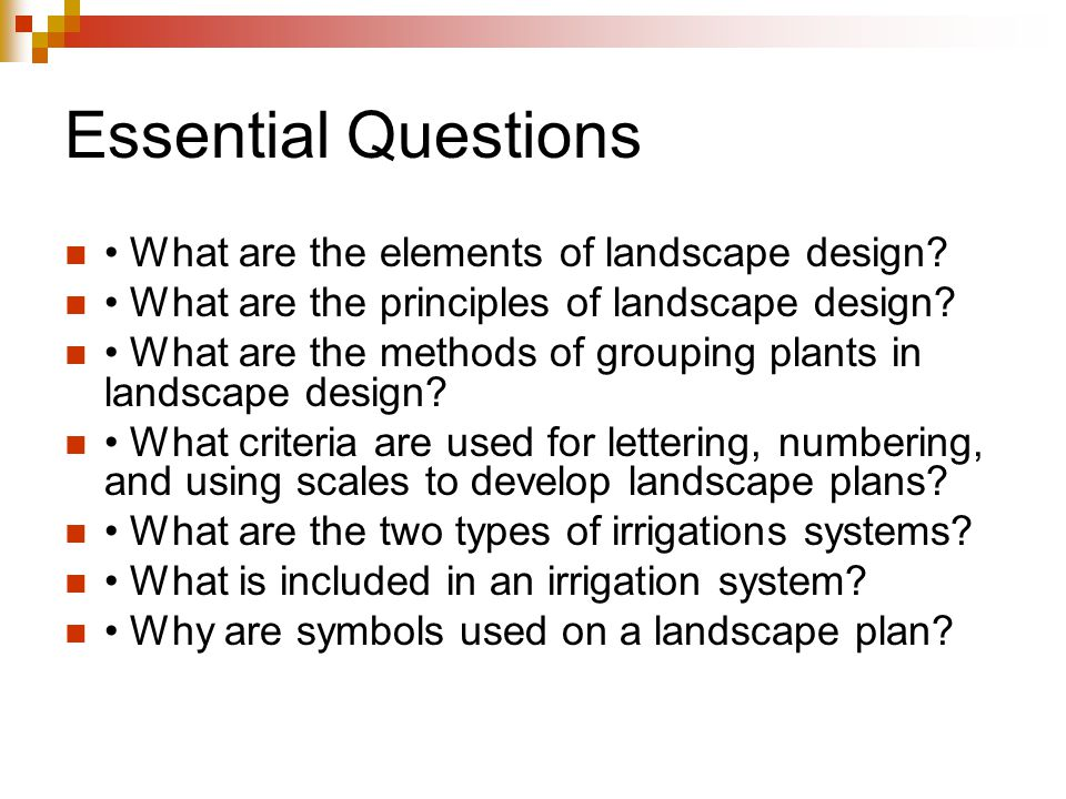 Essential Questions What are the elements of landscape design.
