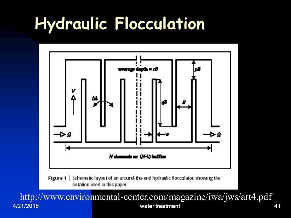 4/21/2015water treatment41 http://www.environmental-center.com/magazine/iwa/jws/art4.pdf Hydraulic Flocculation