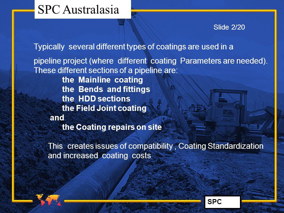 SPC SPC Australasia Summary Liquid Polymer Epoxy (LPE) Coatings exceeds FBE coating performance requirements.