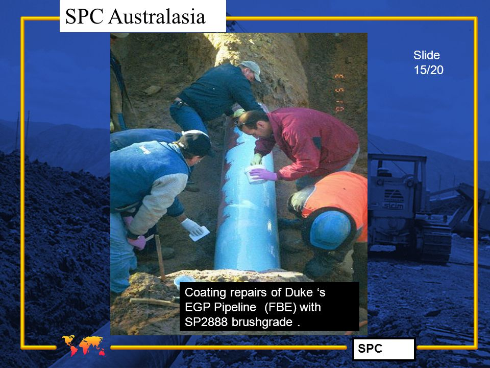 SPC SPC Australasia Coating repairs of Duke 's EGP Pipeline (FBE) with SP2888 brushgrade. Slide 15/20