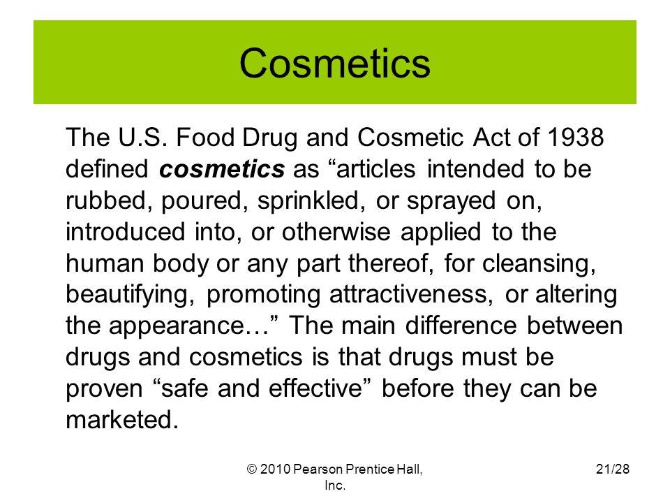 © 2010 Pearson Prentice Hall, Inc.21/28 Cosmetics The U.S.