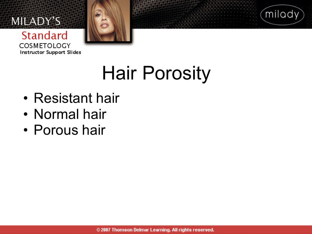 Hair Porosity Resistant hair Normal hair Porous hair