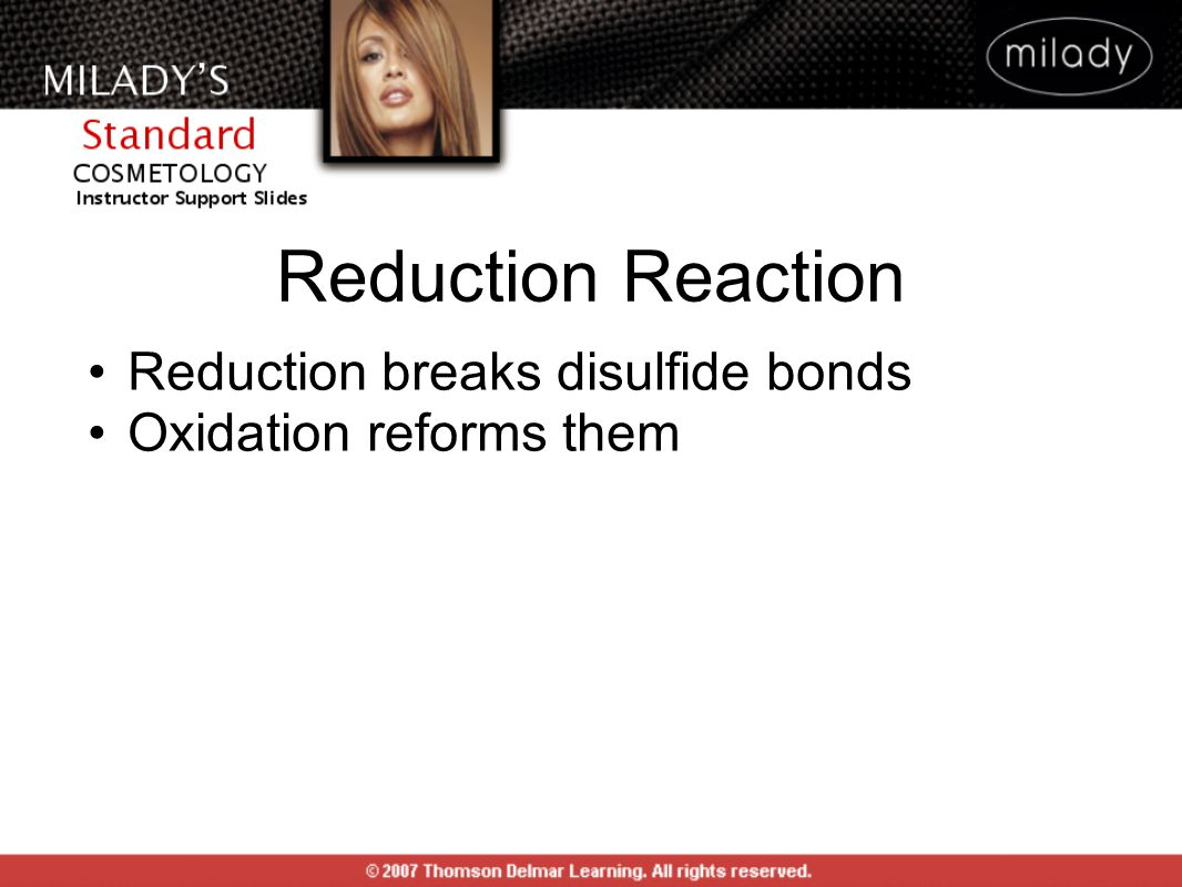 Reduction Reaction Reduction breaks disulfide bonds Oxidation reforms them