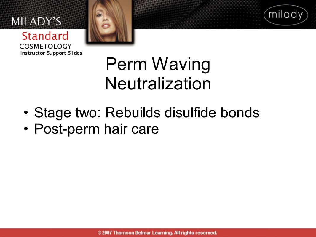Stage two: Rebuilds disulfide bonds Post-perm hair care Perm Waving Neutralization