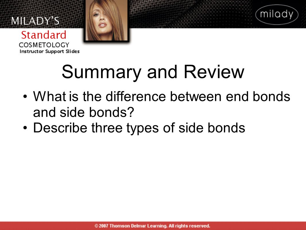 Summary and Review What is the difference between end bonds and side bonds? Describe three types of side bonds