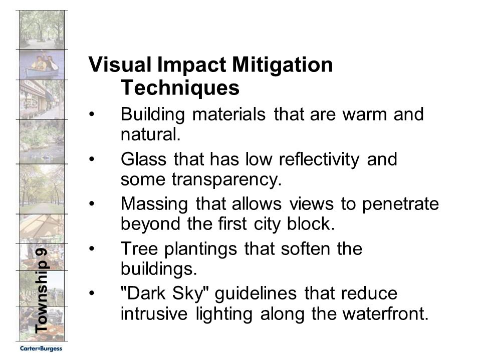 Township 9 Visual Impact Mitigation Techniques Building materials that are warm and natural.