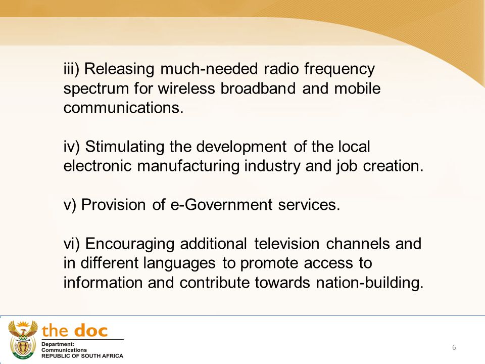 iii) Releasing much-needed radio frequency spectrum for wireless broadband and mobile communications.