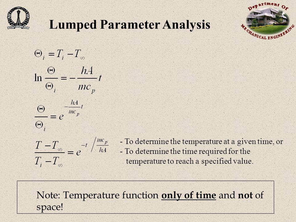 Lumped Parameter Analysis Note: Temperature function only of time and not of space.