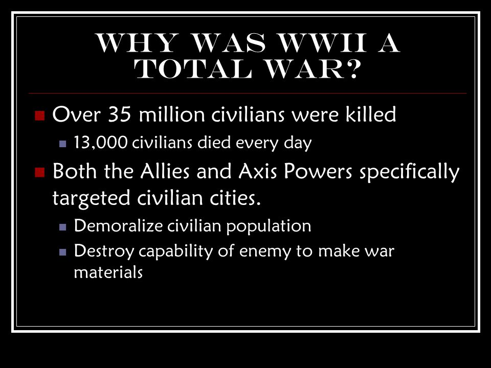Why Was WWII a Total War.