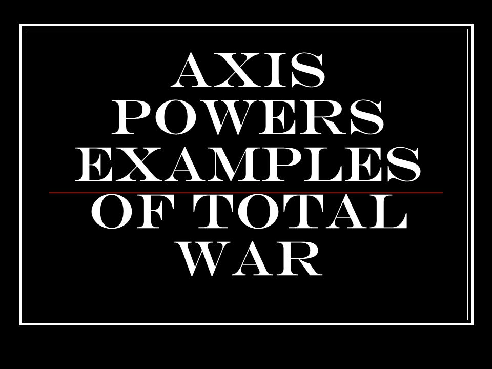 Axis Powers Examples of Total War