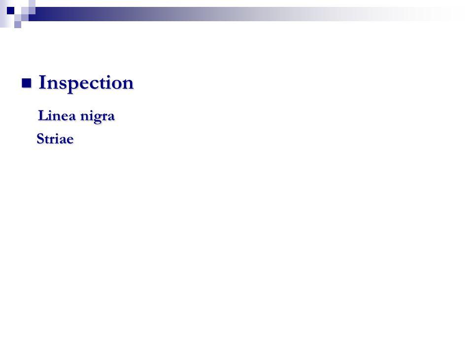 Inspection Inspection Linea nigra Striae Striae