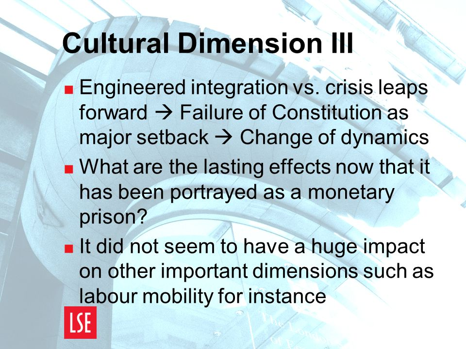 Cultural Dimension III  Engineered integration vs.