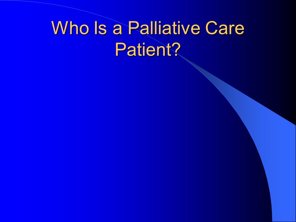 Who Is a Palliative Care Patient