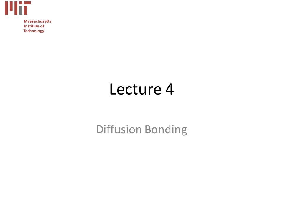 Lecture 4 Diffusion Bonding