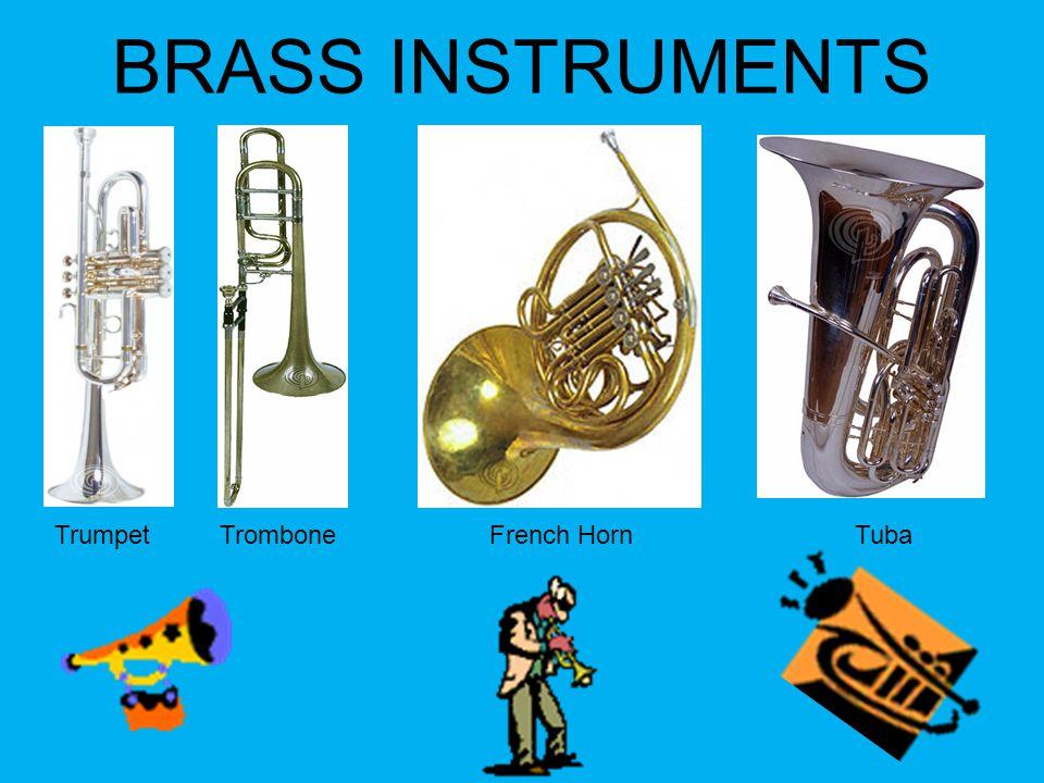 BRASS INSTRUMENTS TrumpetTromboneFrench HornTuba