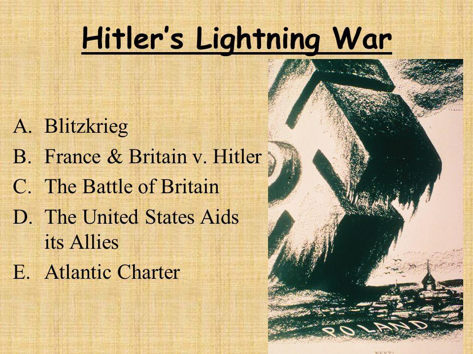 Hitler's Lightning War A.Blitzkrieg B.France & Britain v.