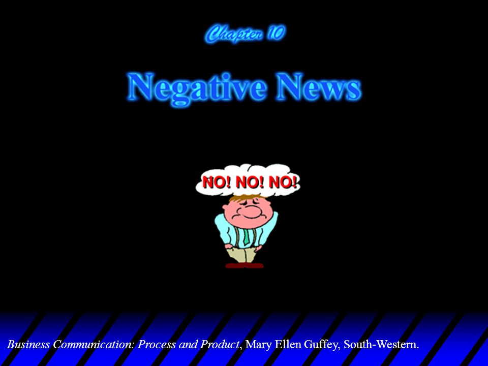 u When developing bad-news messages, writers can use whichever strategy (indirect or direct ) seems most appropriate to the situations or to their organizations.