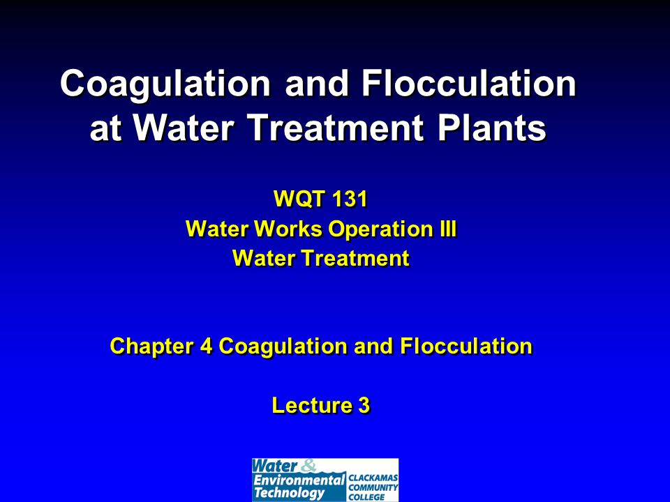 Week 3 Objectives Understand conventional treatment to remove turbidity Understand turbidity and its primary constituents Explain coagulation chemistry Understand mechanism of function involved in coagulant aggregation Explain flocculation chemistry Understand mechanism of function involved in flocculent aggregation Understand the role of pH, alkalinity, turbidity, temperature on coagulation and flocculation application Understand conventional treatment to remove turbidity Understand turbidity and its primary constituents Explain coagulation chemistry Understand mechanism of function involved in coagulant aggregation Explain flocculation chemistry Understand mechanism of function involved in flocculent aggregation Understand the role of pH, alkalinity, turbidity, temperature on coagulation and flocculation application Reading assignment: AWWA 2003.
