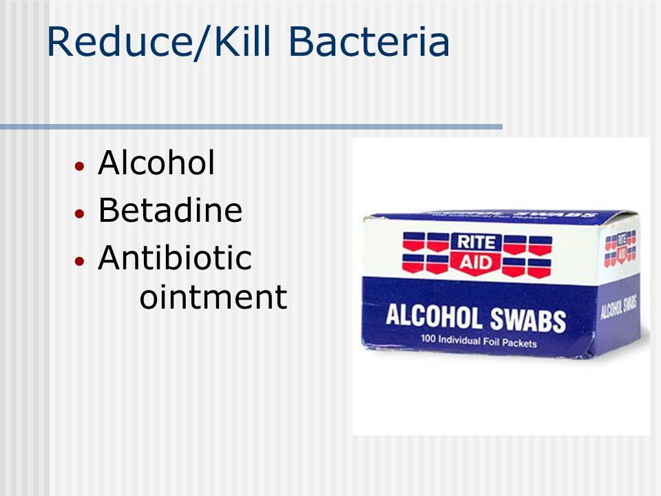 Reduce/Kill Bacteria Alcohol Betadine Antibiotic ointment