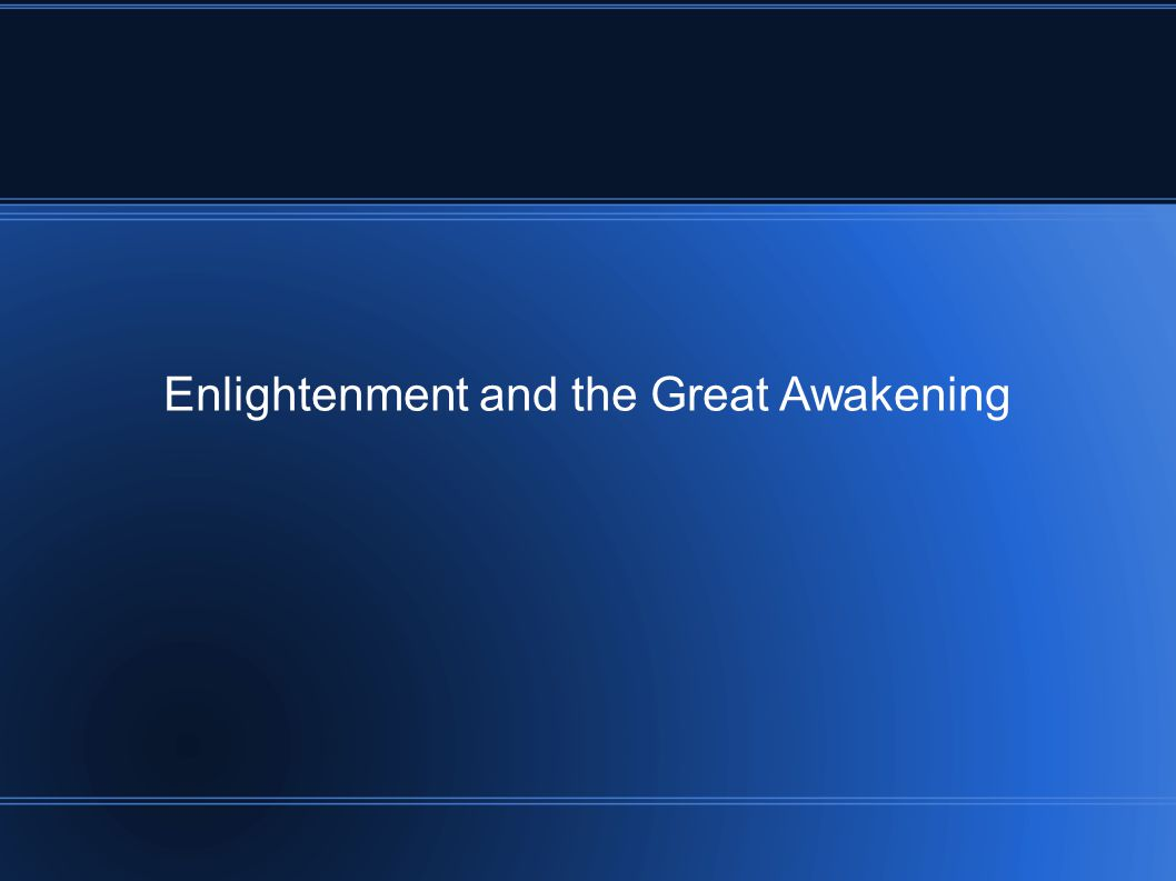Enlightenment and the Great Awakening