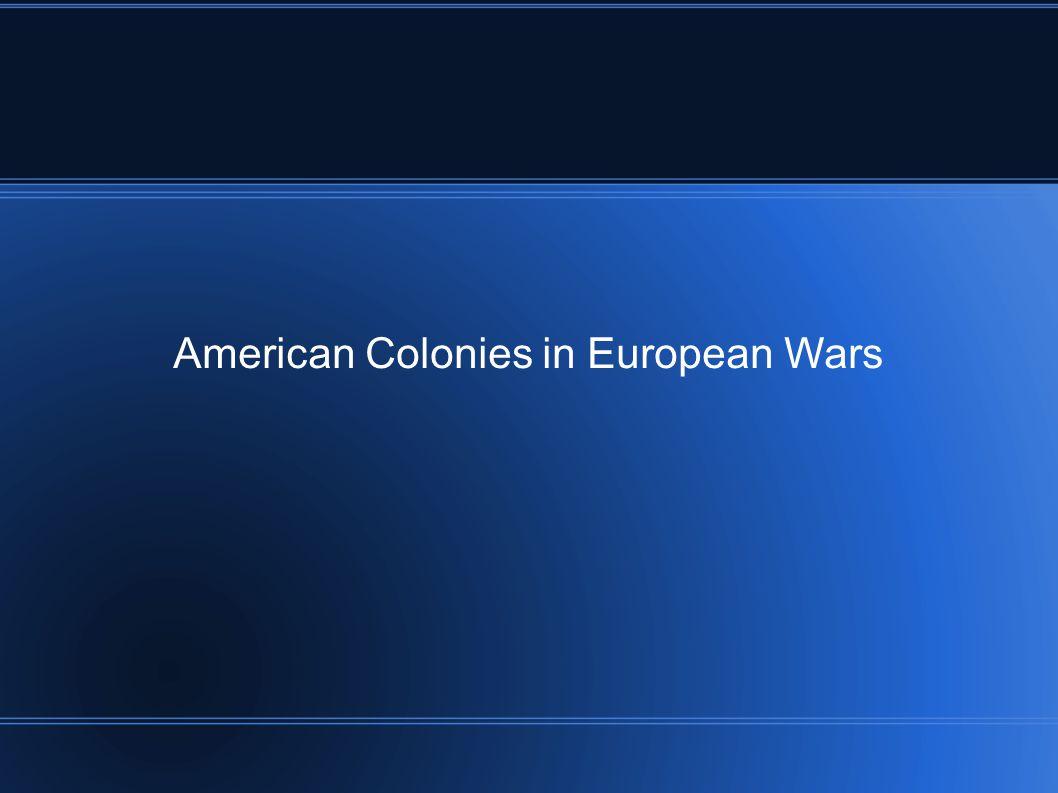 American Colonies in European Wars