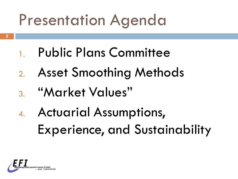 Presentation Agenda 2 1. Public Plans Committee 2.