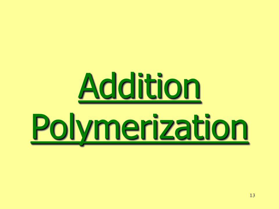 13 Addition Polymerization
