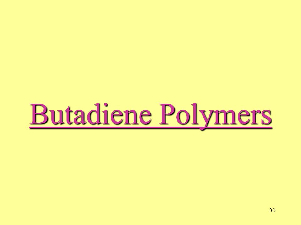 30 Butadiene Polymers